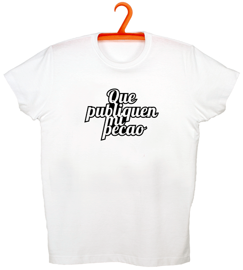 Camiseta «Que publiquen mi pecao»
